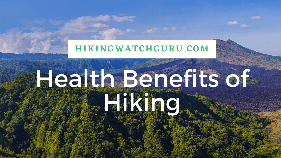 8 Health Benefits of Hiking
